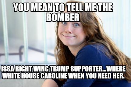 Meme Creator - Caroline Meme Generator at MemeCreator org!