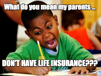 funny life insurance memes