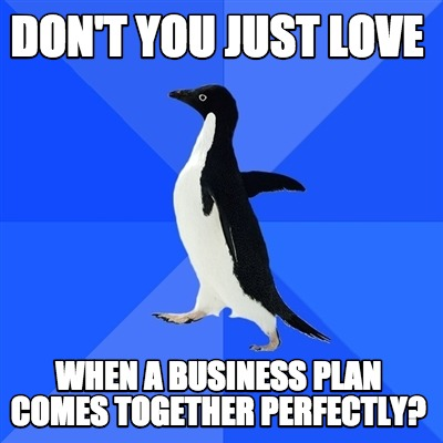 Meme Creator - Funny DON'T YOU JUST LOVE WHEN A BUSINESS