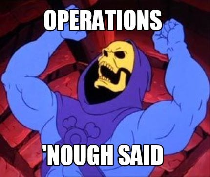 operations-nough-said