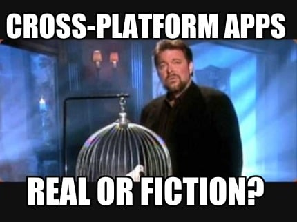 cross-platform-apps-real-or-fiction