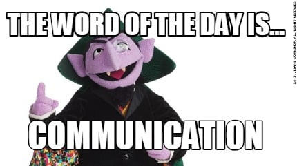 the-word-of-the-day-is...-communication
