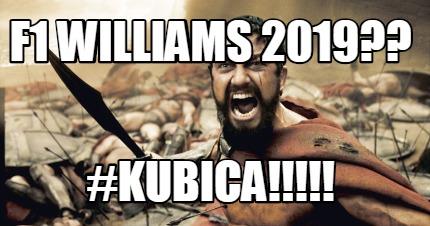 Meme Creator Funny F1 Williams 2019 Kubica Meme Generator At Memecreator Org