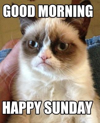 Meme Creator Funny Good Morning Happy Sunday Meme Generator At
