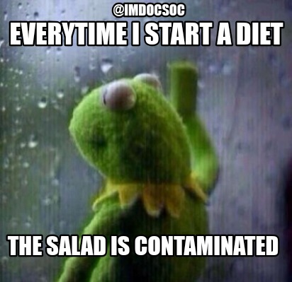 everytime-i-start-a-diet-the-salad-is-contaminated-imdocsoc