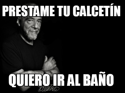 Fotos En El Bano Memes.Meme Creator Funny Prestame Tu Calcetin Quiero Ir Al Bano