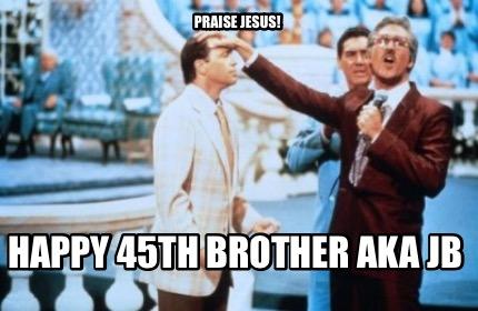 Meme Creator Funny Praise Jesus Happy Birthday Nobby Meme