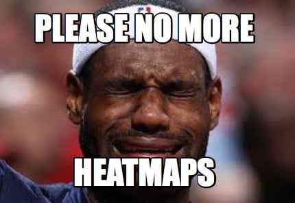 please-no-more-heatmaps