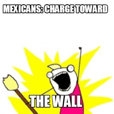 mexicans-charge-toward-the-wall