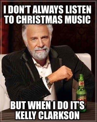 Christmas Music Meme.Meme Creator Funny I Don T Always Listen To Christmas