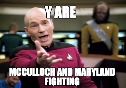 y-are-mcculloch-and-maryland-fighting