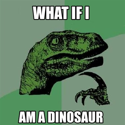 what-if-i-am-a-dinosaur
