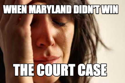 when-maryland-didnt-win-the-court-case