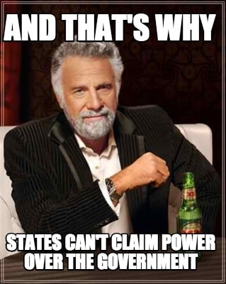 and-thats-why-states-cant-claim-power-over-the-government