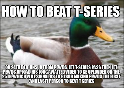 how-to-beat-t-series-on-24th-dec-unsub-from-pewds-let-t-series-pass-then-let-pew
