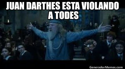 juan-darthes-esta-violando-a-todes