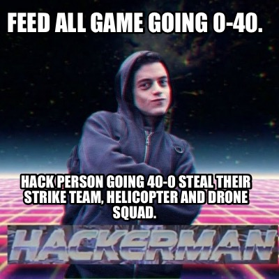 Meme Creator - Funny Feed all game going 0-40  Hack person going 40