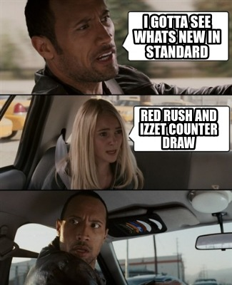 Meme Creator - Funny i gotta see whats new in standard red rush and