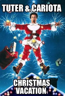 Christmas Vacation Memes.Meme Creator Funny Tuter Cariota Christmas Vacation Meme