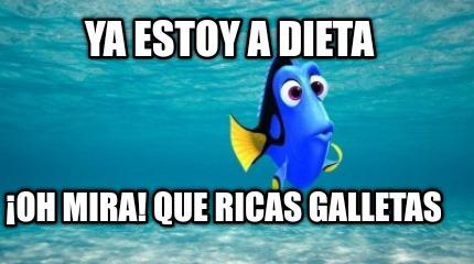 Meme Creator Funny Ya Estoy A Dieta Oh Mira Que Ricas Galletas