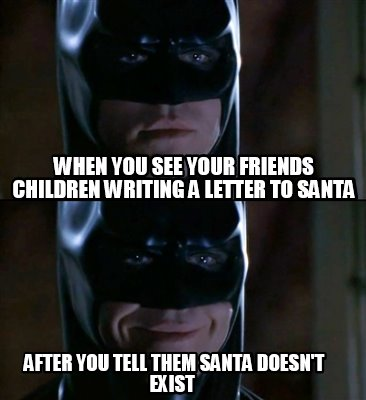 when-you-see-your-friends-children-writing-a-letter-to-santa-after-you-tell-them