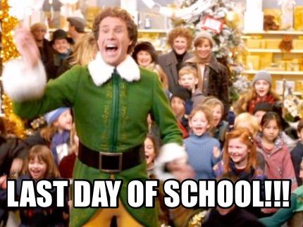 Meme Creator - Funny Last day of school!!! Meme Generator at MemeCreator.org!
