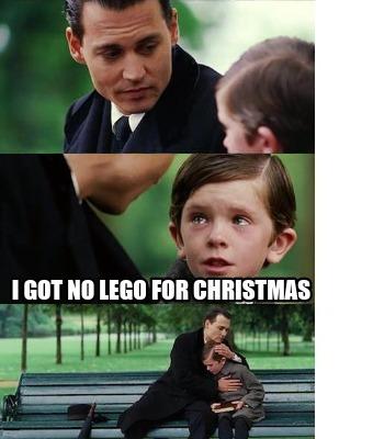 Meme Creator Funny I Got No Lego For Christmas Meme Generator At
