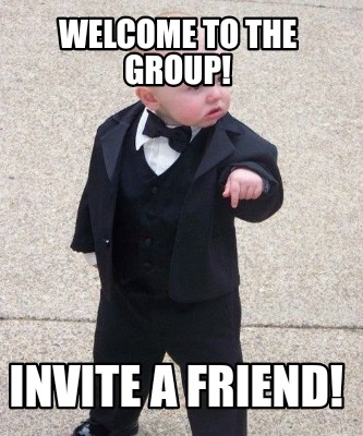 Meme Creator - Funny Welcome to the group! Invite a friend