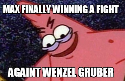 max-finally-winning-a-fight-againt-wenzel-gruber