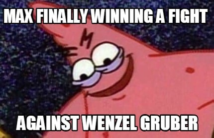 max-finally-winning-a-fight-against-wenzel-gruber