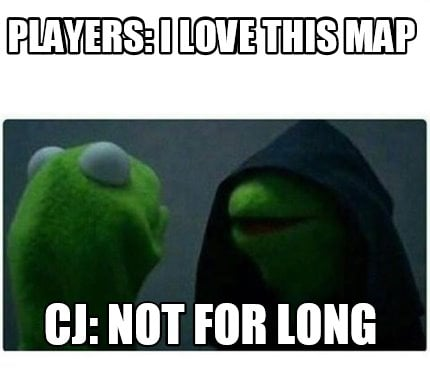 players-i-love-this-map-cj-not-for-long