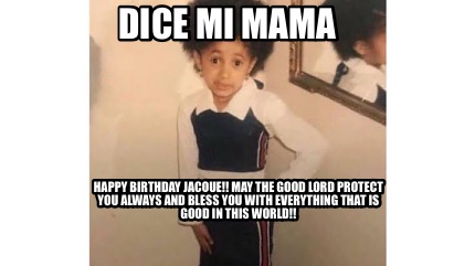 dice-mi-mama-happy-birthday-jacque-may-the-good-lord-protect-you-always-and-bles7