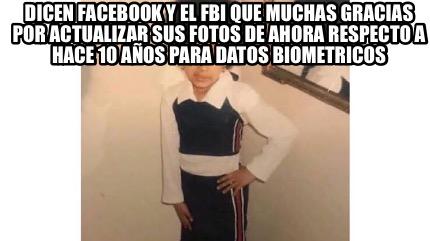 Meme Creator - Funny Dicen facebook y el FBI que muchas