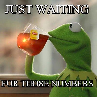 Meme Creator - Funny Just waiting for those numbers Meme Generator at  MemeCreator.org!