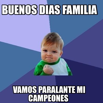 Meme Creator Funny Buenos Dias Familia Vamos Paralante Mi