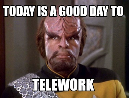 today-is-a-good-day-to-telework