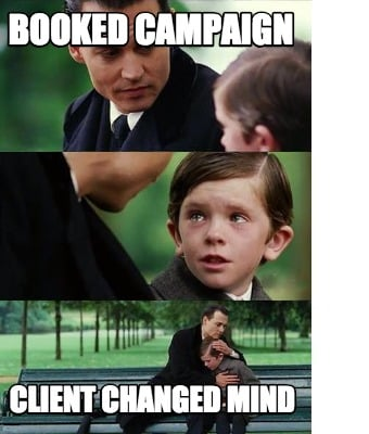 booked-campaign-client-changed-mind