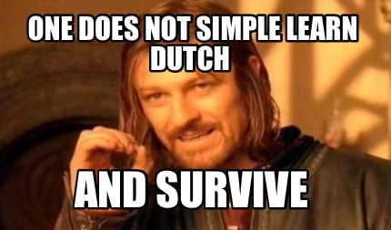 one-does-not-simple-learn-dutch-and-survive