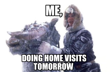 me-doing-home-visits-tomorrow