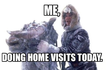 me-doing-home-visits-today