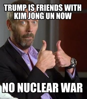 Meme Creator Funny Trump Is Friends With Kim Jong Un Now