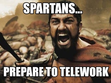 spartans...-prepare-to-telework