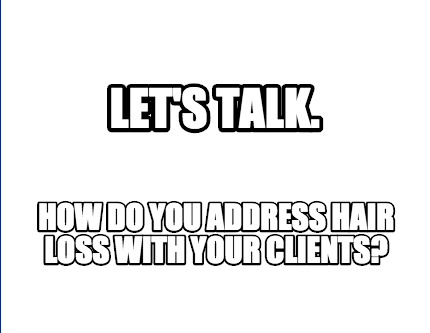 lets-talk.-how-do-you-address-hair-loss-with-your-clients