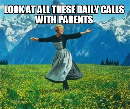 look-at-all-these-daily-calls-with-parents