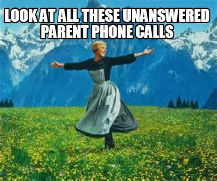 look-at-all-these-unanswered-parent-phone-calls