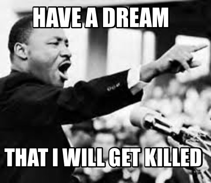 have-a-dream-that-i-will-get-killed