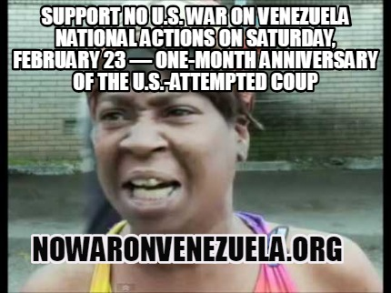 support-no-u.s.-war-on-venezuela-national-actions-on-saturday-february-23-one-mo
