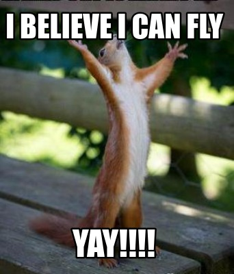 i-believe-i-can-fly-yay