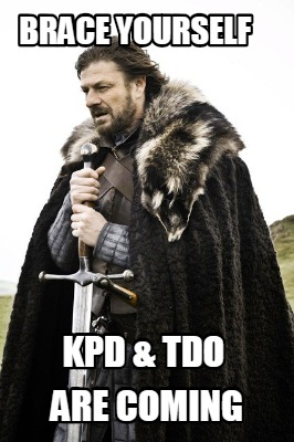 brace-yourself-kpd-tdo-are-coming