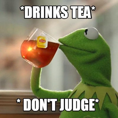 drinks-tea-dont-judge